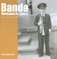Banda Municipal de Bilbao, al servicio de la villa del Nervión