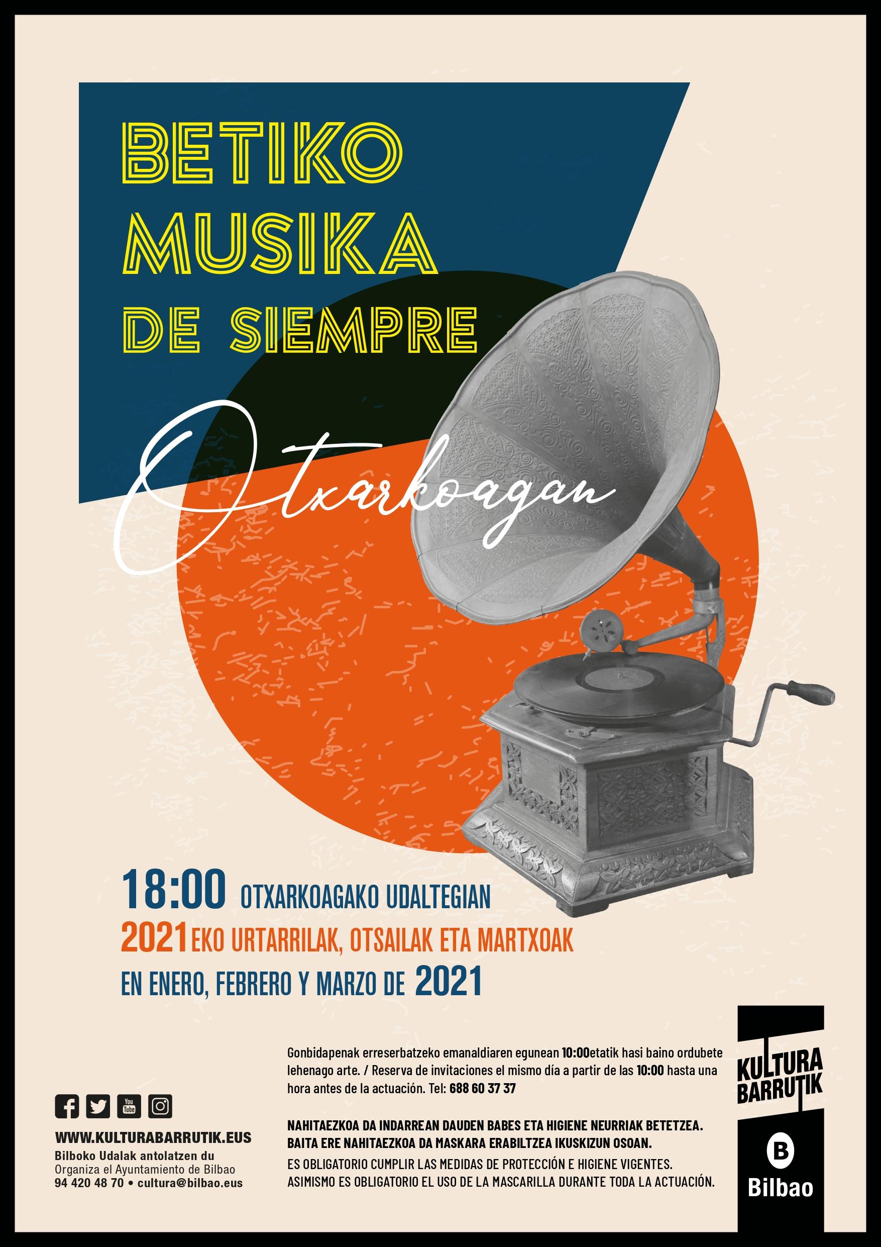 Bilbao.eus, InfoBilbao, EL PROGRAMA 'BETIKO MUSIKA DE SIEMPRE' DEL AYUNTAMIENTO DE BILBAO OFRECERÁ SEIS ACTUACIONES DE MUSICALES EN OTXARKOAGA DEL 16 DE ENERO Y EL 27 DE MARZO